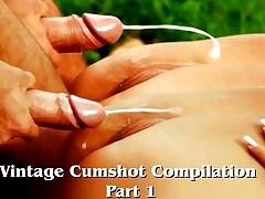 Vintage Cumshot Compilation (Part 1)